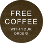 free coffee with your order